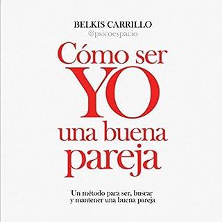 Cómo ser Yo una buena pareja [How Can I Be a Good Partner?] audiobook cover art