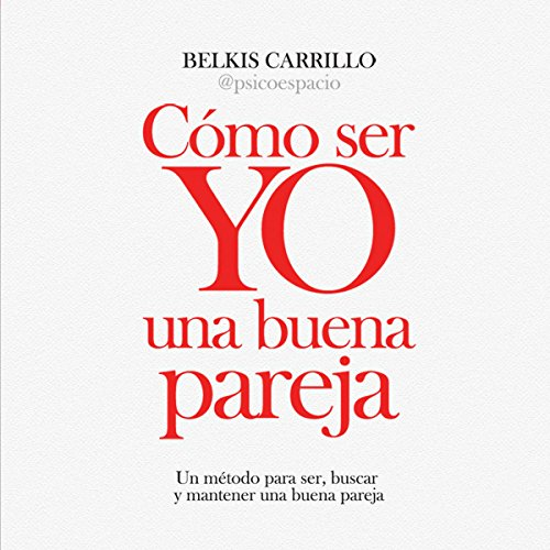 Cómo ser Yo una buena pareja [How Can I Be a Good Partner?] audiobook cover art