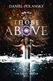 Those Above: Empty Throne Book 1