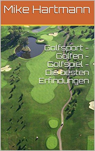 Golfsport - Golfen - Golfspiel - Die besten Erfindungen