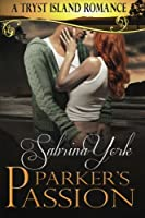 Parker's Passion (Tryst Island) 1941497039 Book Cover