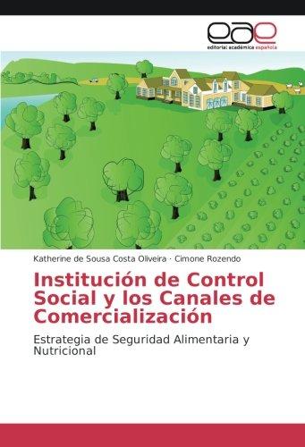 Institución de Control Social y los Canales de Comercialización: Estrategia de Seguridad Alimentaria y Nutricional