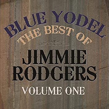 Blue Yodel - The Best of Jimmie Rodgers, Vol. 1