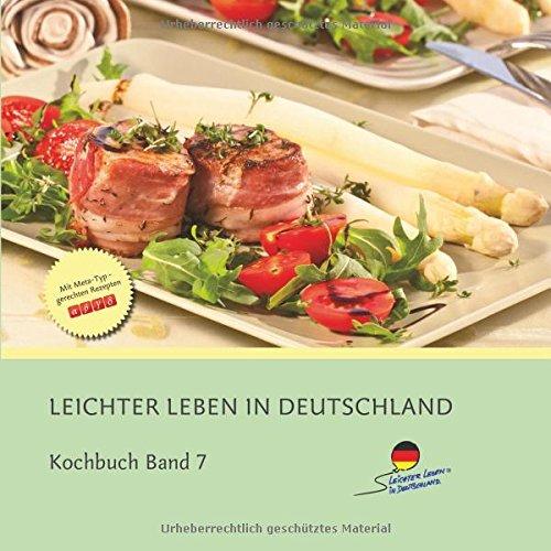 LLID Kochbuch Band 7 mit Metatyp gerechten Rezepten (LIID Kochbücher)