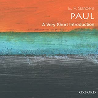 Paul     A Very Short Introduction              By:                                                                                                                                 E. P. Sanders                               Narrated by:                                                                                                                                 Robert Feifar                      Length: 6 hrs and 11 mins     1 rating     Overall 3.0