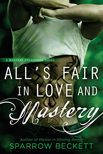 All's Fair in Love and Mastery (Masters Unleashed Book 5)