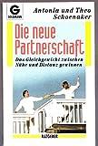 Die neue Partnerschaft. Das Gleichgewicht zwischen Nähe und Distanz gewinnen