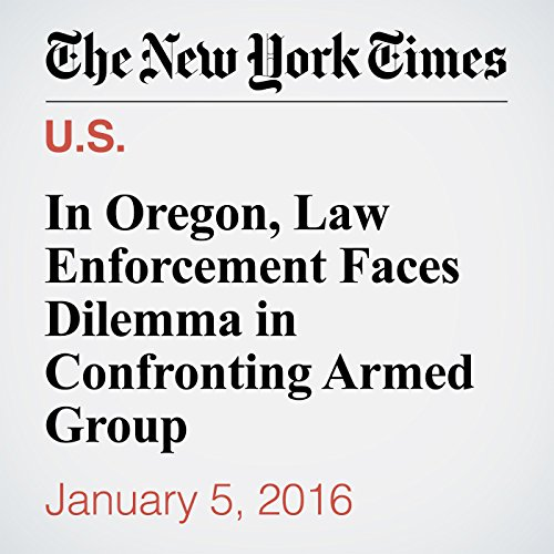In Oregon, Law Enforcement Faces Dilemma in Confronting Armed Group audiobook cover art
