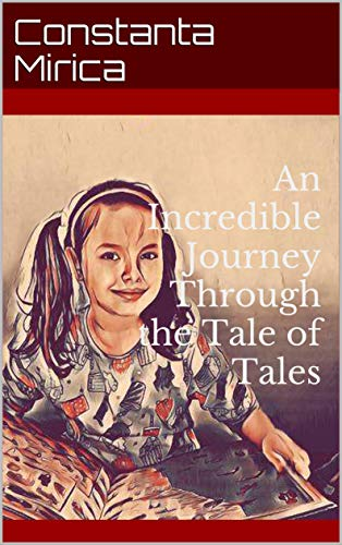 An Incredible Journey Through the Tale of Tales (English Edition)
