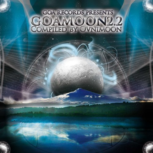[GOAREC009] Goa Moon Vol. 2.2 - V/A Compiled by Ovnimoon (Goa / Psytrance / Acid Techno / Progressive House / Hard Dance / Nu-NRG / Trip Hop / Chillout / Dubstep Anthems ) by V/A by Ovnimoon (2013-05-04) -  Audio CD