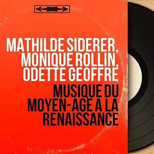 Mathilde Siderer, Monique Rollin, Odette Geoffre