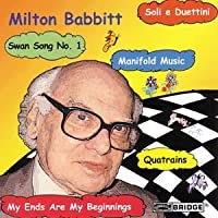 Babbitt - Quantrains; Soli e Duettini; Swang Song No 1 (2003-10-28)