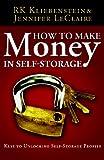 How To Make Money In Self-Storage: The Keys To Unlocking Self-Storage Profits
