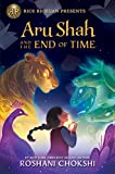 Aru Shah and the End of Time (A Pandava Novel, Book 1) (Pandava Series, 1)