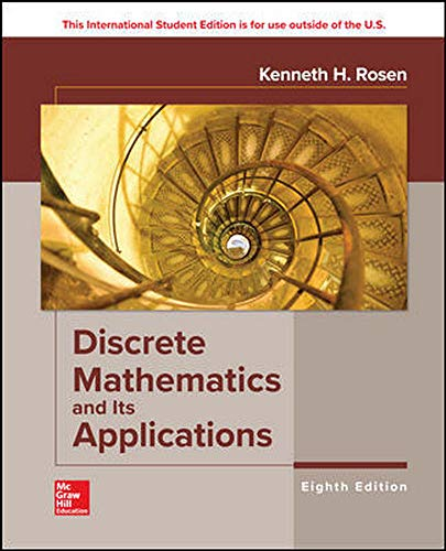 Compare Textbook Prices for Discrete Mathematics and Its Applications Eighth Edition Edition ISBN 9781260091991 by NA