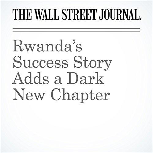 Rwanda's Success Story Adds a Dark New Chapter copertina