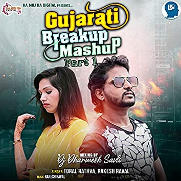 Gujarati Breakup Mashup Part 1