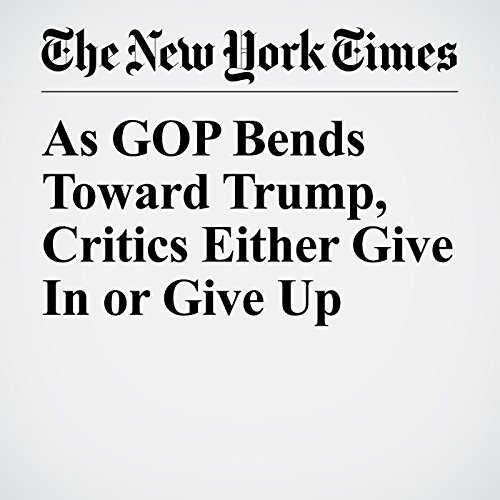 As GOP Bends Toward Trump, Critics Either Give In or Give Up copertina