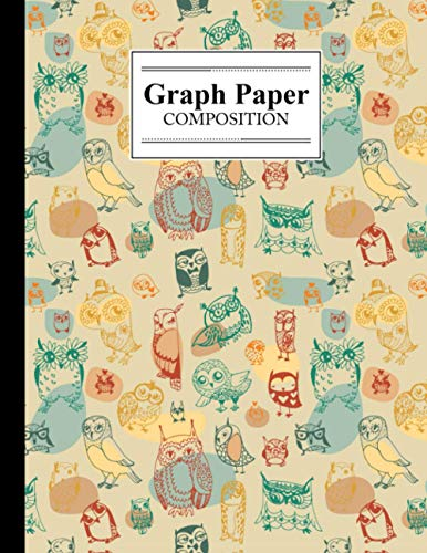 Graph Paper Composition Notebook: Owl Graph Paper Composition, Grid Paper Notebook, Quad Ruled, 100 Sheets, Size 8.5