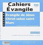 Cahiers Evangile numéro 133 Evangile de Jésus Christ selon saint Marc