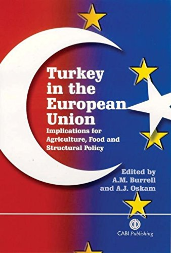 [(Turkey in the European Union : Implications for Agriculture, Food and Structural Policy)] [Edited by A.M. Burrell ] published on (October, 2005)