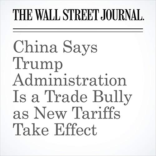 China Says Trump Administration Is a Trade Bully as New Tariffs Take Effect copertina