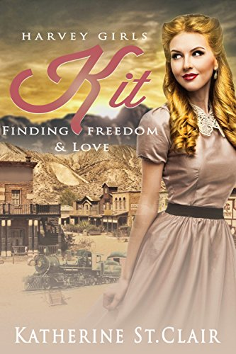 Harvey Girls: Kit: Finding Freedom and Love by [Katherine St. Clair]