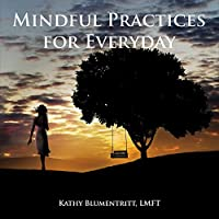 Mindful Practices For Everyday