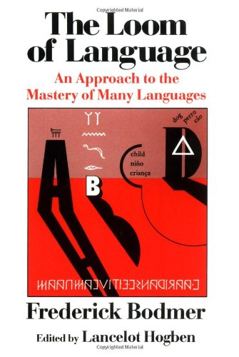 Compare Textbook Prices for The Loom of Language: An Approach to the Mastery of Many Languages Reprint Edition ISBN 9780393300345 by Bodmer, Frederick,Hogben, Lancelot Thomas