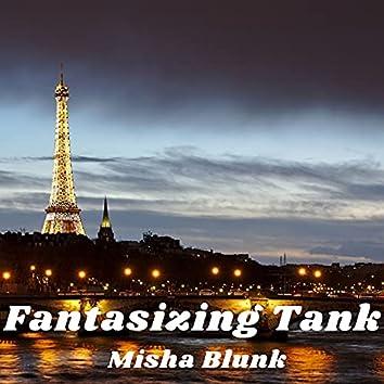 Fantasizing Tank
