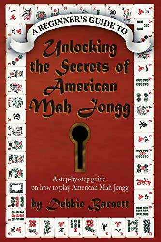 Unlocking the Secrets of American Mah Jongg: A step-by-step guide on how to play American Mah Jongg