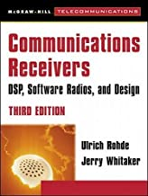 Communications Receivers: DPS, Software Radios, and Design, 3rd Edition (McGraw-Hill Telecommunications)