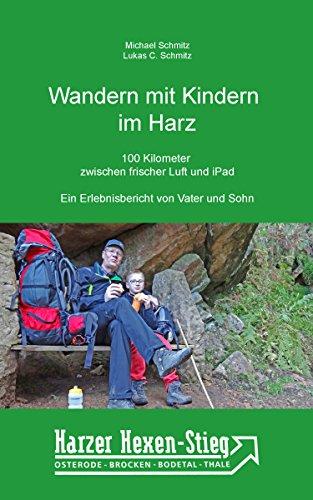 Wandern mit Kindern - 100 Kilometer zwischen frischer Luft und iPad: Der Harzer-Hexen-Stieg
