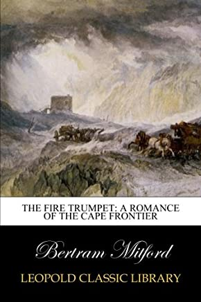 The Fire Trumpet: A Romance of the Cape Frontier