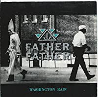 "Washington Rain - Father Father 7"" 45"