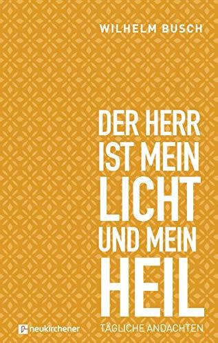 Der Herr ist mein Licht und mein Heil: Tägliche Andachten