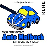 Mein erstes großes Auto Malbuch: Die farbenfrohe Welt der Automobile - Benjamin Bertels