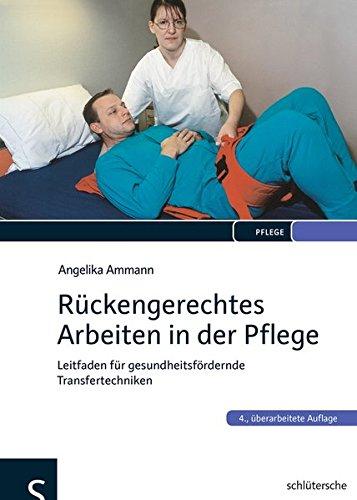 Rückengerechtes Arbeiten in der Pflege: Leitfaden für gesundheitsfördernde Transfertechniken