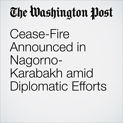 Cease-Fire Announced in Nagorno-Karabakh amid Diplomatic Efforts cover art