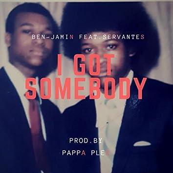 I Got Somebody (feat. Servantes)