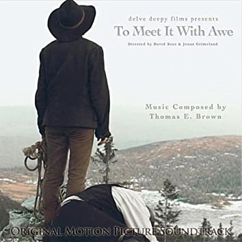To Meet It With Awe (Original Motion Picture Soundtrack)
