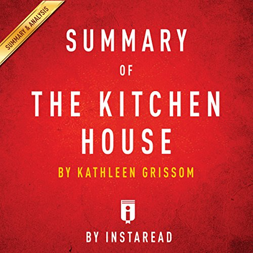 Summary of The Kitchen House: by Kathleen Grissom | Includes Analysis audiobook cover art