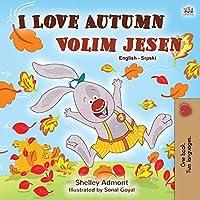 I Love Autumn (English Serbian Bilingual Book for Kids - Latin alphabet) (English Serbian Bilingual Collection - Latin)