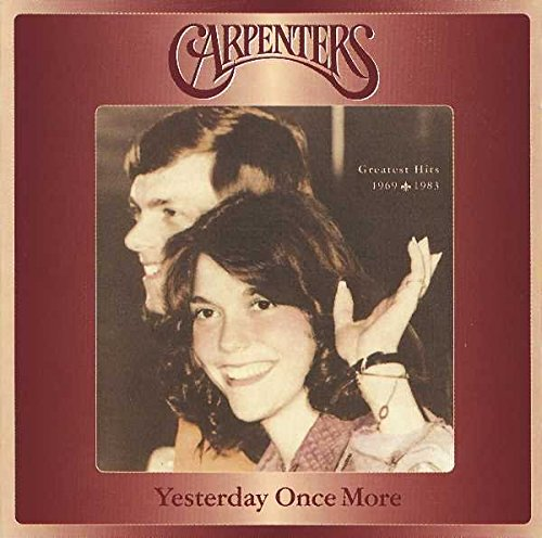 Carpenters - Yesterday Once More: Greatest Hits 1969-1983