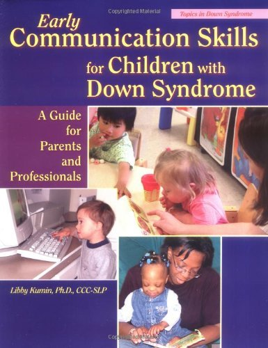 Early Communication Skills for Children with Down Syndrome: A Guide for Parents and Professionals (T