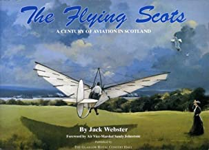 The flying Scots: A century of aviation in Scotland