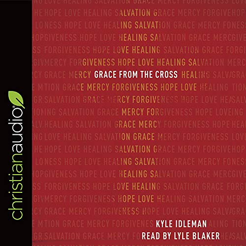 Grace from the Cross Audiobook By Kyle Idleman cover art