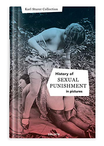 History of S:e:xual Punishment - in pictures