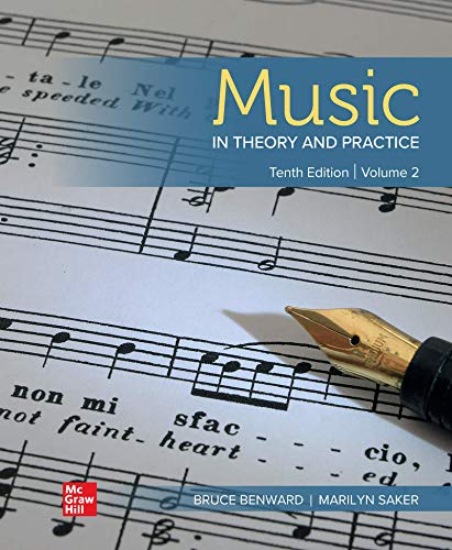 Compare Textbook Prices for Music in Theory and Practice Volume 2 10 Edition ISBN 9781260493559 by Benward, Bruce,Saker, Marilyn