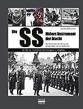 ISBN zu Die SS: Hitlers Instrument der Macht: Die Geschichte der SS von der Schutzstaffel bis zur Waffen-SS